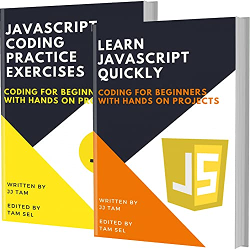Learn Javascript Quickly And Javascript Coding Practice Exercises: Coding For Beginners Front Cover