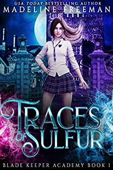 Traces of Sulfur: A Young Adult Urban Fantasy Academy Series (Blade Keeper Academy Book 1)