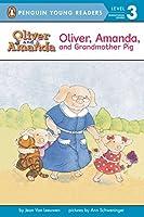 Oliver, Amanda, and Grandmother Pig (Oliver and Amanda)