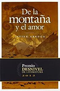 De La Montaña Y El Amor ) par Javier Arruga