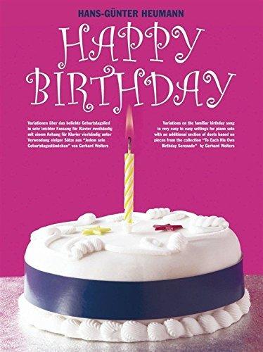 Happy Birthday. Variationen über das beliebte Geburtstagslied in sehr leichter Fassung für Klavier zweihändig mit einem Anhang für Klavier vierhändig by Hans-Günter Heumann (2000-01-01)