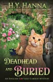Deadhead and Buried: The English Cottage Garden Mysteries - Book 1 - H.Y. Hanna