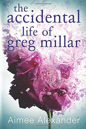 Download The Accidental Life Of Greg Millar 1503934187