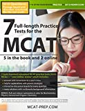 7 Full-length MCAT Practice Tests: 5 in the Book and 2 Online: 1610 MCAT Practice Questions based on the AAMC Format