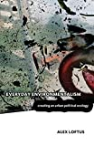 Book cover: Everyday Environmentalism by Alex Loftus