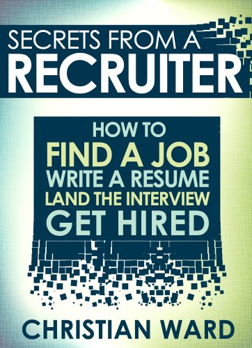 Secrets from a Recruiter: How to Find a Job