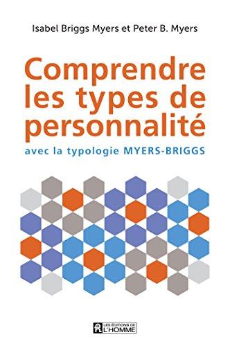 Comprendre les types de personnalité: avec la typologie Myers-Briggs