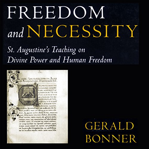 Freedom and Necessity: St. Augustine's Teaching on Divine Power and Human Freedom audiobook cover art