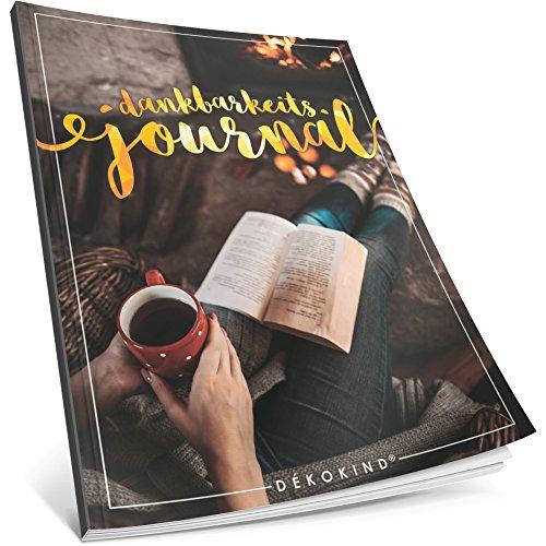 Dékokind® Dankbarkeits-Journal: Ca. A4-Format • Für 365 Tage, Vintage Softcover • Ein Tagebuch für mehr Bewusstsein, Achtsamkeit & Glück im Leben • ArtNr. 45 Gemütlich • Ideal als Geschenk