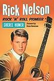 Rick Nelson, Rock 'n' Roll Pioneer (English Edition)