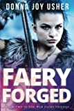 Faery Forged: Book Two in the War Faery Trilogy (Volume 2)