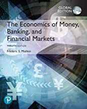 The Economics of Money - Banking and Financial Markets plus Pearson MyLab Economics: With Pearson eText, Global Edition