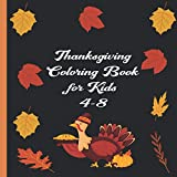 Thanksgiving Coloring Book for Toddlers 4-8: A Collection of Fun and Easy Thanksgiving Coloring Pages for Kids, thankful,Kindergarten and Preschoolers ages 2-5/lots of beautiful drawings to color