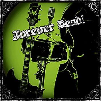 Forever Dead!