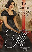 To Dare a Duchess (Lords of London)