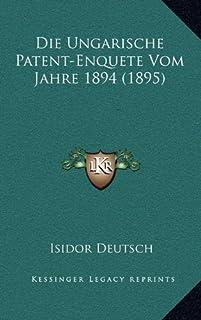 Die Ungarische Patent-Enquete Vom Jahre 1894 (1895)