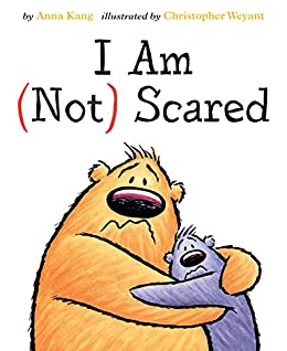 I Am Not Scared (You Are Not Small Book 3) by [Anna Kang, Christopher Weyant]