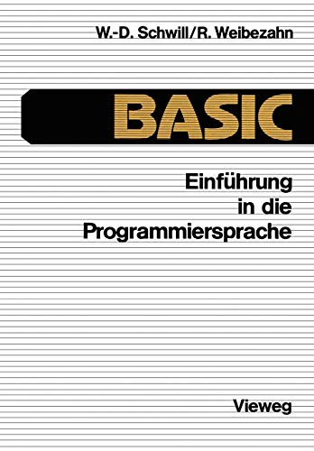 Einführung in die Programmiersprache BASIC: Anleitung zum Selbststudium
