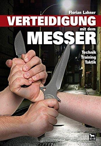 Verteidigung mit dem Messer: Technik, Training, Taktik