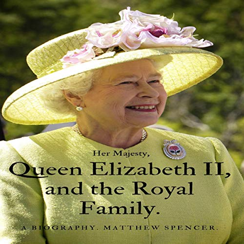 Queen Elizabeth II: The Queen and the Royal Family cover art