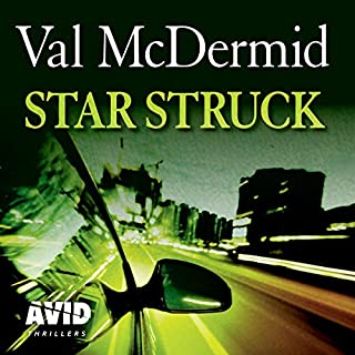 Star Struck     PI Kate Brannigan, Book 6              By:                                                                                                                                 Val McDermid                               Narrated by:                                                                                                                                 Chloe Massey                      Length: 7 hrs and 56 mins     Not rated yet     Overall 0.0