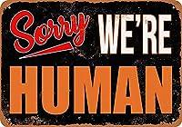 金属ティンサイン-申し訳ありませんが、私たちは人間です-ヴィンテージバーの壁の装飾
