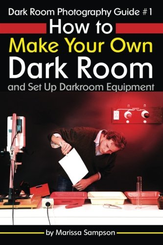 Dark Room Photography Guide #1: ...