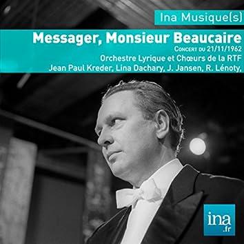 Monsieur Beaucaire, A. Messager, Concert du 21/11/1962, Orchestre Lyrique de la RTF, J. P. Kreder (dir)
