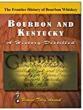 Bourbon & Kentucky: A History...