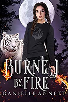 Burned by Fire: A Snarky New-Adult Urban Fantasy Series (Blood and Magic Book 3) by [Danielle Annett, Nicole Poole]