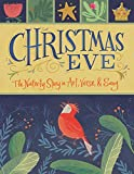 Christmas Eve: The Nativity Story in Art, Verse, and Song