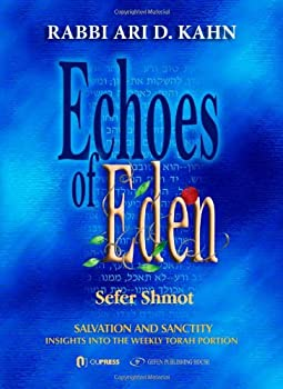 Echoes of Eden  Sefer Shmot  Me orei Ha aish - Fires and Flame  Insights Into the Weekly Torah Portion   English and Arabic Edition