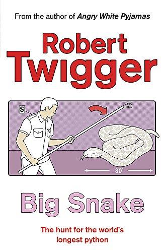 Big Snake: Big Snake (HB): The Hunt for the World's Longest Python