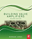 Building Valve Amplifiers (English Edition)