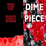 Top Dog/Dime Piece (feat. Vins Beatz)