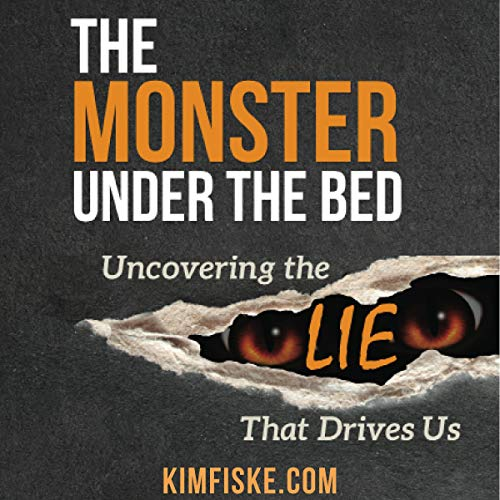 The Monster Under the Bed: Uncovering the Lie That Drives Us audiobook cover art