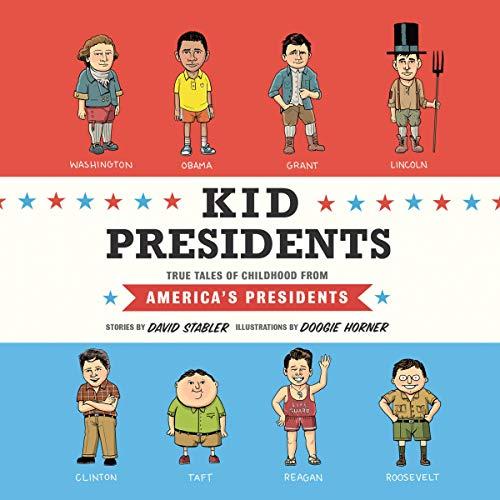 Kid Presidents: True Tales of Childhood from America's Presidents