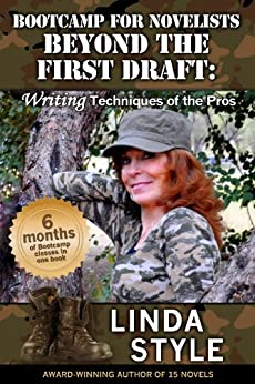 Bootcamp for Novelists BEYOND THE FIRST DRAFT: Writing Techniques of the Pros by [Linda Style]