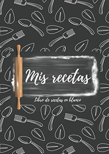 Mis recetas: Libro de recetas en blanco - Recetarios de cocina para escribir: Libreta y Cuaderno para recetas de cocina, en blanco, personalizado, para escribir. Diario de recetas. Vintage. A4.