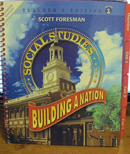 Scott Foresman Social Studies Building A Nation Platinum Edition Vol. 1 Teacher's Edition