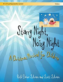 Starry Night, Noisy Night: A Christmas Musical for Children