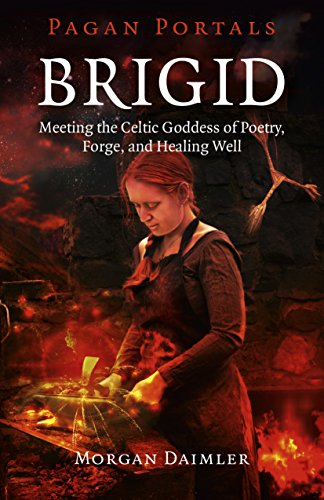 Compare Textbook Prices for Pagan Portals - Brigid: Meeting The Celtic Goddess Of Poetry, Forge, And Healing Well  ISBN 9781785353208 by Daimler, Morgan