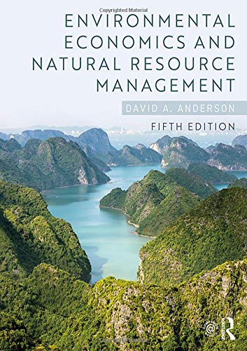 Compare Textbook Prices for Environmental Economics and Natural Resource Management 5 Edition ISBN 9780815359036 by Anderson, David A.