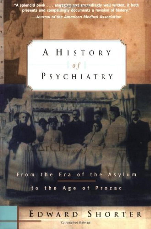 半ば緩めるミニチュアA History of Psychiatry: From the Era of the Asylum to the Age of Prozac (English Edition)