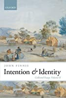 Intention and Identity: Collected Essays Volume II (Collected Essays of John Finnis) by John Finnis(2013-12-01)