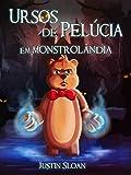 URSOS DE PELÚCIA EM MONSTROLÂNDIA (Portuguese Edition)