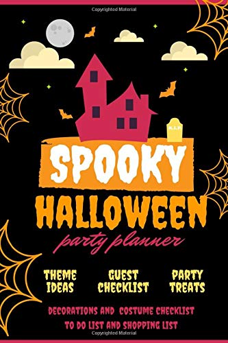 Spooky Halloween Party Planner: A Blank Journal For Your Theme Ideas, Guest Checklist, Party Treats