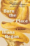 Image of Burn the Place: A Memoir