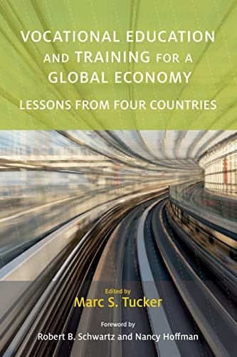 Compare Textbook Prices for Vocational Education and Training for a Global Economy: Lessons from Four Countries Work and Learning Series  ISBN 9781682533895 by Tucker, Marc S.,Schwartz, Robert B.,Hoffman, Nancy