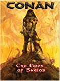 Conan: The Scrolls Of Skelos (Conan Roleplaying Game RPG)